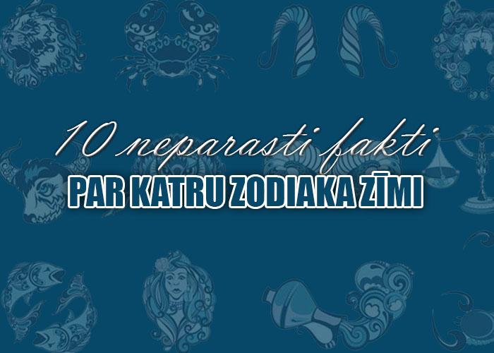 10 interesanti un neparasti fakti par katru zodiaka zīmi
