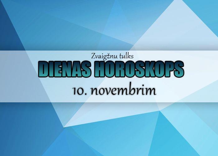10. novembra dienas horoskops – esi gatavs trakām lietām!