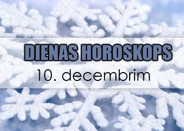 10. decembra dienas horoskops – Apdomā labi!